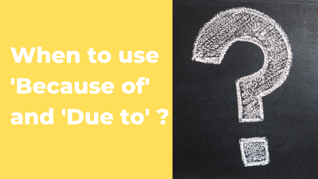 The correct usage of 'because of' and 'due to' in English language